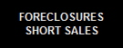 FORECLOSURES SHORT SALES