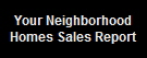 Your Neighborhood Homes Sales Report